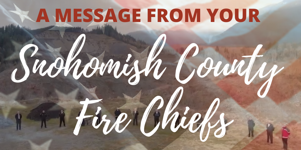 A message from your Snohomish County Fire Chiefs